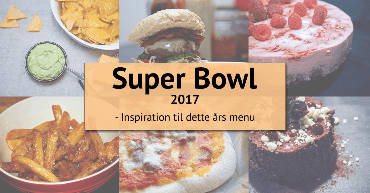 Super Bowl 2017 – En masse inspiration til årets ædegilde!